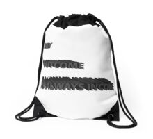 My outcome is always income Drawstring Bag