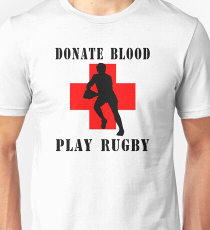 "Rugby ""Donate Blood Play Rugby"" Unisex T-Shirt"