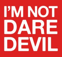 I'm not Daredevil Kids Tee