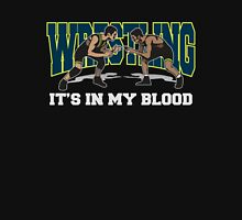 Wrestling It's In My Blood Unisex T-Shirt