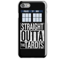 Straight Outta The Tardis iPhone Case/Skin