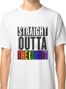 Straight Outta The Closet Classic T-Shirt