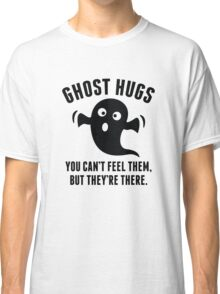 Ghost Hugs Classic T-Shirt