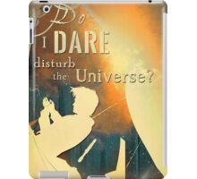 Do I dare  Disturb the universe? - [Doctor Who] iPad Case/Skin