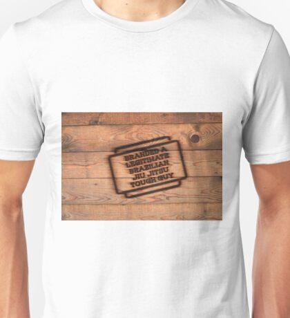 Branded A Legitimate Brazilian Jiu Jitsu Tough Guy  Unisex T-Shirt