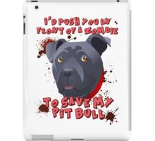 I'd Push You (Pitty) iPad Case/Skin
