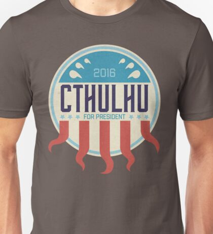 Cthulhu for President 2016 Unisex T-Shirt