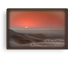 My light at the end of the day Canvas Print