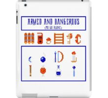 Armed and Dangerous (To Go Alone!) iPad Case/Skin