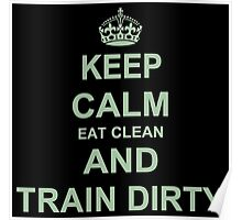 Eat Clean And Train Dirty Poster