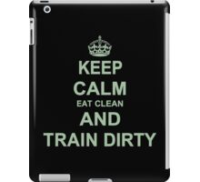 Eat Clean And Train Dirty iPad Case/Skin