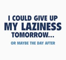 Give Up My Laziness by AmazingVision