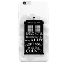 Dr who - Being alive quote iPhone Case/Skin