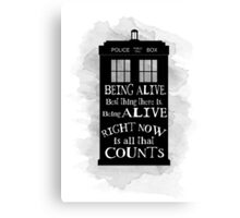 Dr who - Being alive quote Canvas Print