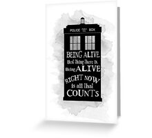 Dr who - Being alive quote Greeting Card