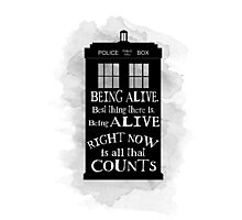 Dr who - Being alive quote Photographic Print