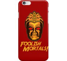 Foolish Mortals iPhone Case/Skin