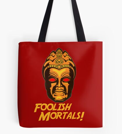 Foolish Mortals Tote Bag