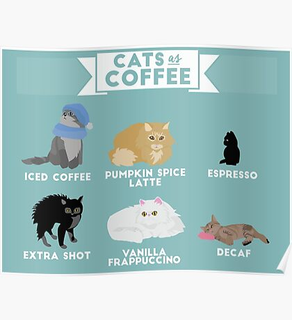 Cats As Coffee Poster