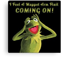I Feel a Muppet Arm Flail Coming On! Canvas Print