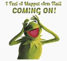 I Feel a Muppet Arm Flail Coming On! Kids Tee