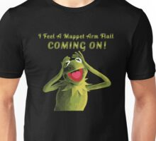I Feel a Muppet Arm Flail Coming On! Unisex T-Shirt