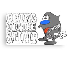 Bring Out The Stimp Metal Print