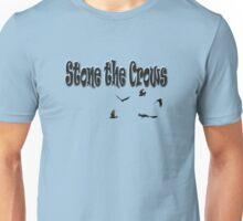 Stone The Crows  Unisex T-Shirt