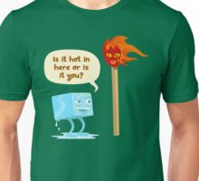 Is it hot in here? Unisex T-Shirt