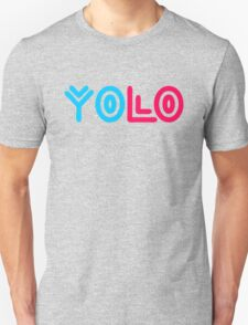 You Only Live Once Saying Unisex T-Shirt