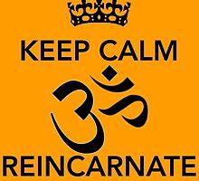 Keep Calm Om Reincarnate 3 by Claritea