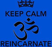 Keep Calm Om Reincarnate 2 by Claritea