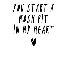 You start a mosh pit in my heart by KilljoyDria