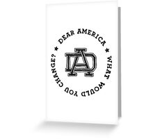 Dear America What Would You Change? Greeting Card
