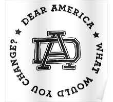 Dear America What Would You Change? Poster