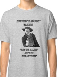 """Buford """"MAD DOG"""" TANNEN Classic T-Shirt"""