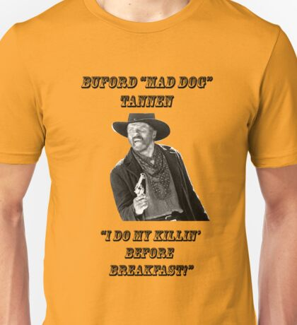 "Buford ""MAD DOG"" TANNEN Unisex T-Shirt"