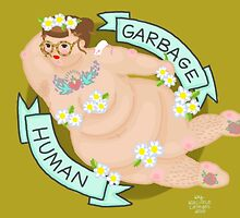 Someone Called Me a Garbage Human Online by Rachele Cateyes