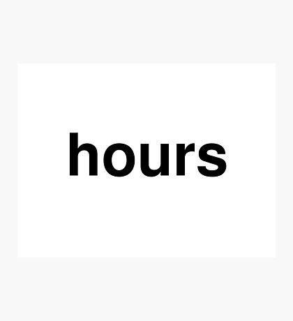 hours Photographic Print
