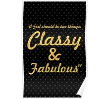 """""""A Girl should be two things: Classy & Fabulous"""" COCO CHANEL Poster"""