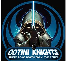 Ootini Knights  - There is no death, only the force. Photographic Print