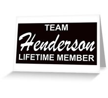 TEAM HENDERSON LIFETIME MEMBER Greeting Card