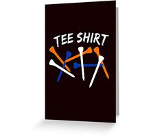 TEE SHIRT Greeting Card