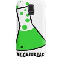 You're Overreacting Chemistry Science Beaker Samsung Galaxy Case/Skin