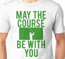 Golf May The Course Be With You Unisex T-Shirt