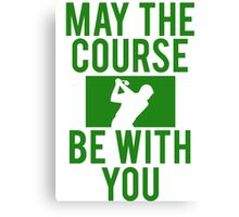 Golf May The Course Be With You Canvas Print