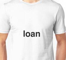 loan Unisex T-Shirt