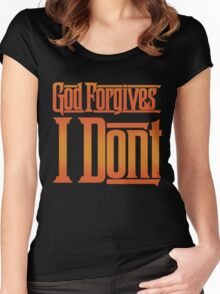 God Forgives I Don't Women's Fitted Scoop T-Shirt