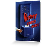 Victory Starts Here! -- WWII Greeting Card