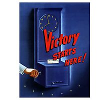 Victory Starts Here! -- WWII Photographic Print